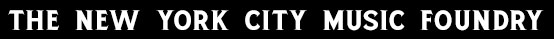New York City Music Foundry